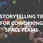 storytelling-tips-coworking-space